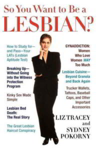 So You Want to Be a Lesbian?